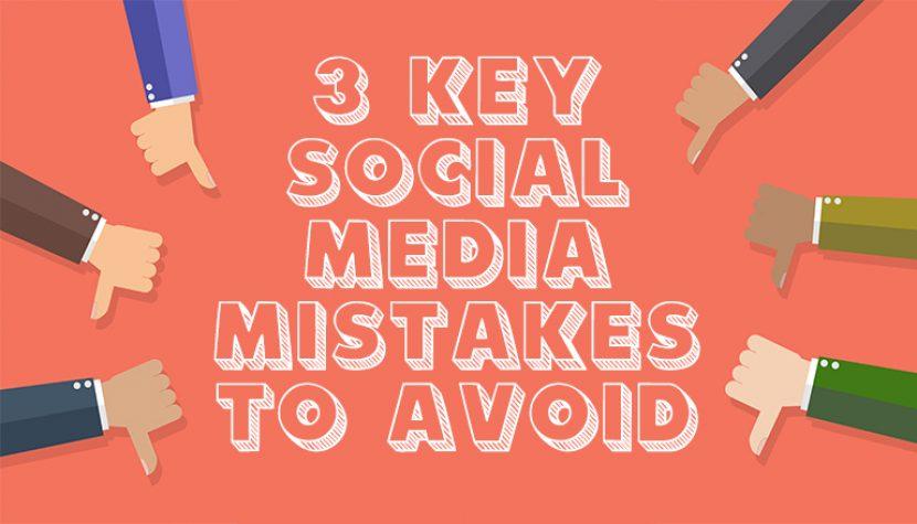 3 Social Media Mistakes