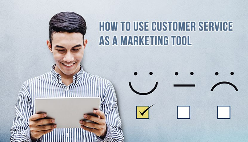 How to Use Customer Service as a Marketing Tool