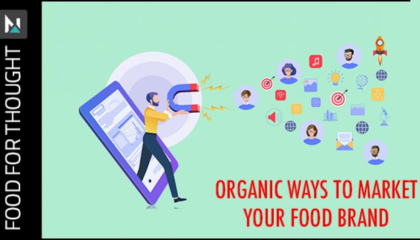 Organic Ways to Market Your Food Brand
