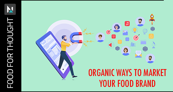 Organic Ways to Market Your Food Brand