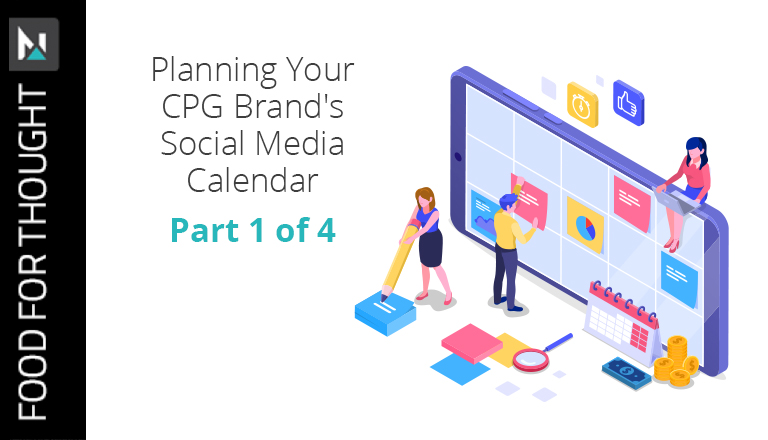 Planning Your CPG Brand's Social Media Calendar | Part 1