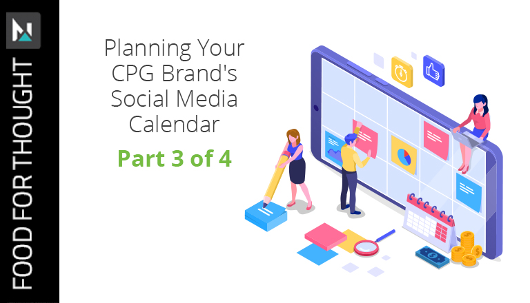 Planning Your CPG Brand's Social Media Calendar | Part 3