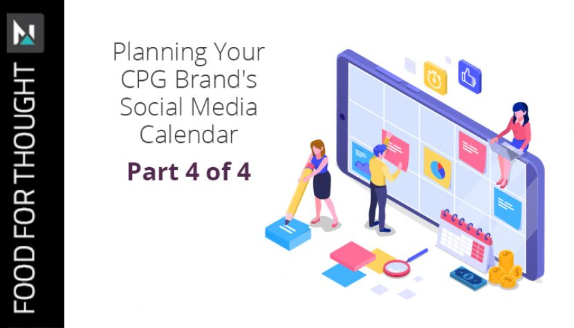 Planning Your CPG Brand's Social Media Calendar | Part 4