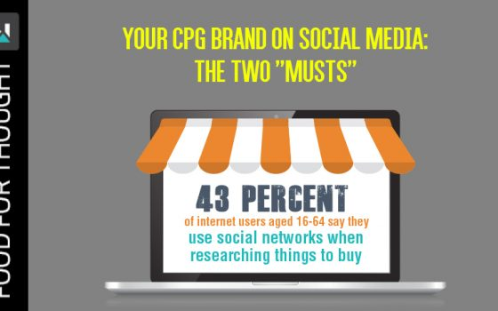 "Your CPG brand on social media: The two ""Musts"""