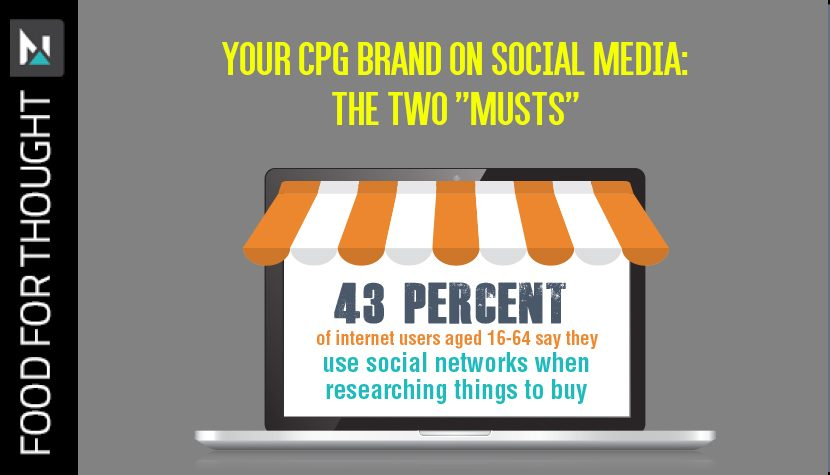 """Your CPG brand on social media: The two """"Musts"""""""