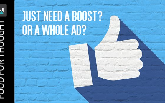 Just need a boost? Or a whole ad?