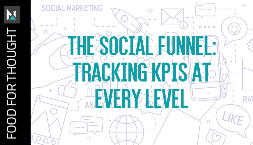 The Social Funnel: Tracking KPIs at every level