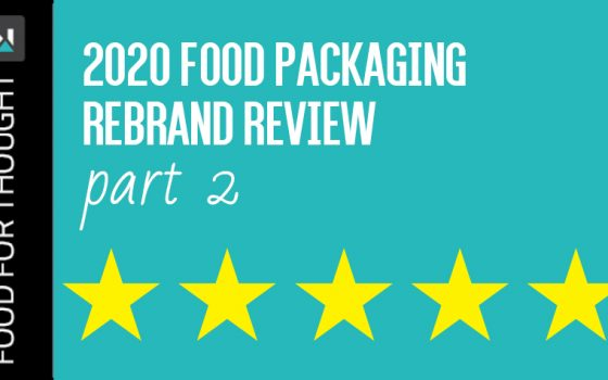 2020 food packaging Rebrand review part 2