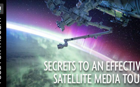 Secrets to an Effective Satellite Media Tour